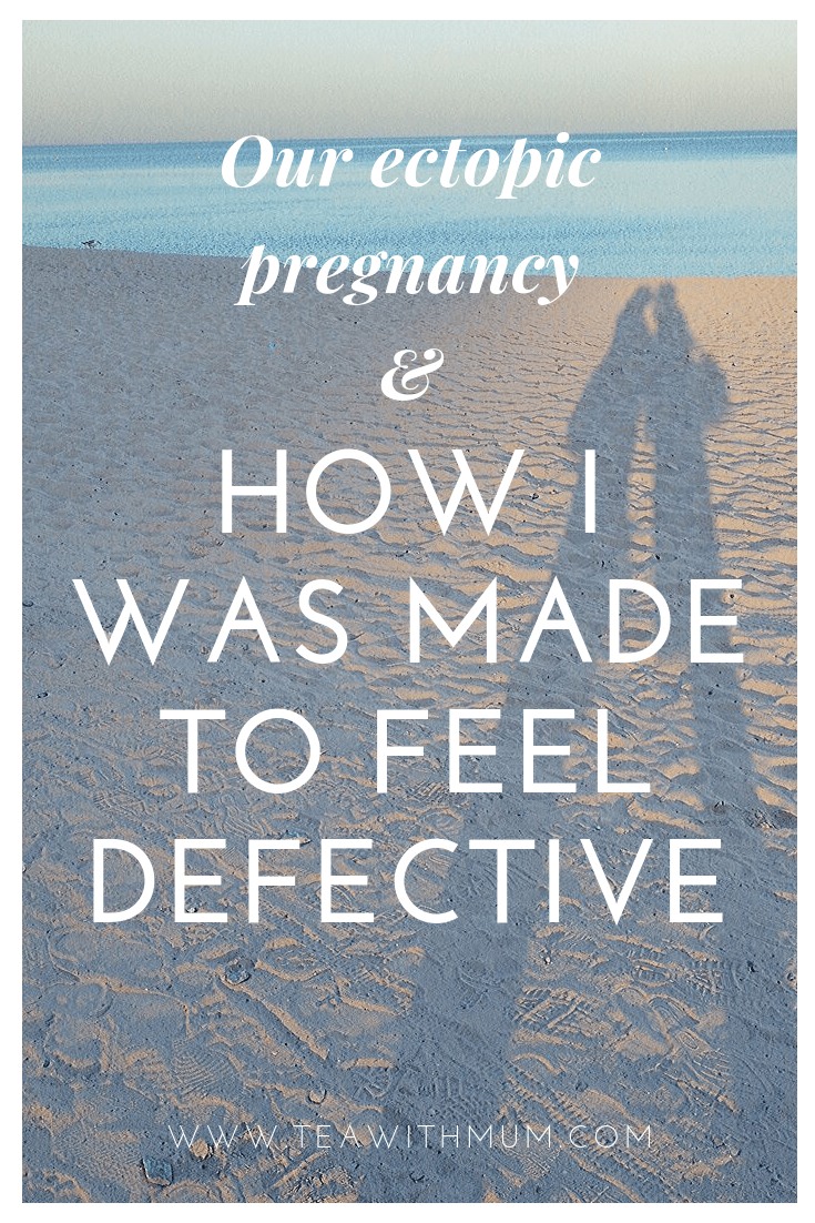 Our ectopic pregnancy and how I was made to feel defective: coping with an ectopic pregnancy, loss and news that you will have to use IVF; our pregnancy story