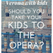 Should you take your kids to the opera in Verona? Our experiment with our 4 year old: What to do in Verona with kids