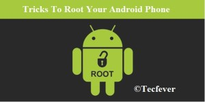 Easy Tricks To Root Your Android Phone 2