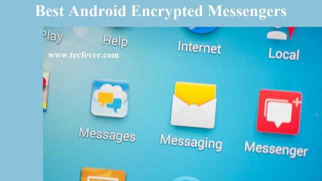 Best Android Encrypted Chat App The Secure Messaging App