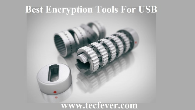 Best Encryption Tools For USB