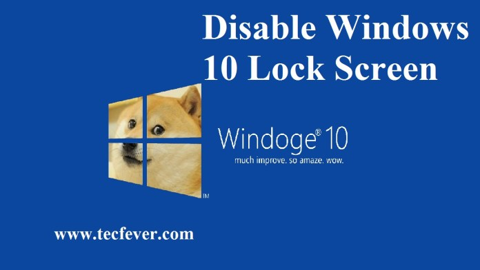 Disable Windows 10 Lock Screen