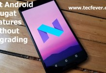Tricks To Get Android Nougat Features Without Upgrading