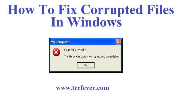 How To Fix Corrupted Files In Windows