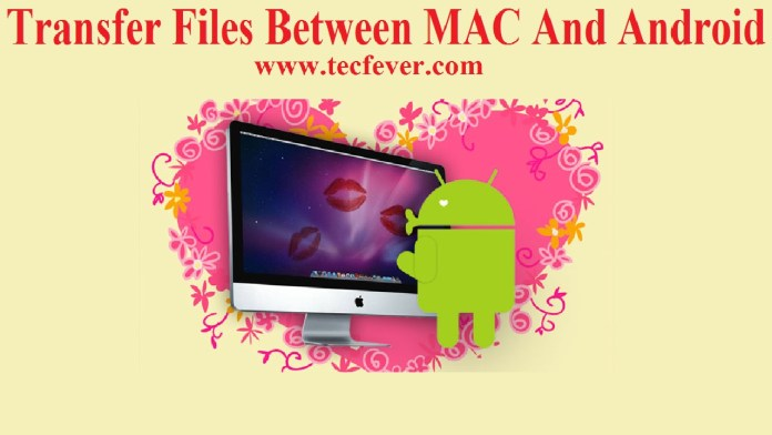 How To Transfer Files Between MAC And Android