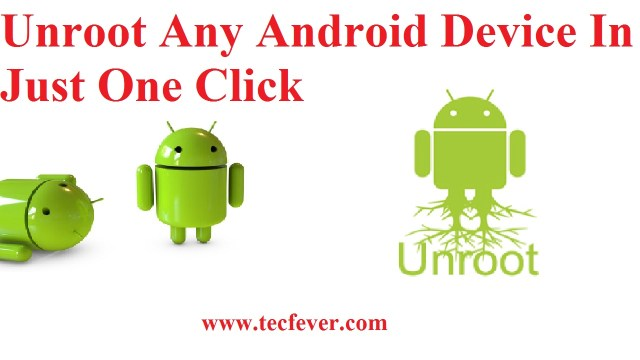 How To Unroot Any Android Device In Just One Click