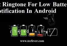 Set Ringtone For Low Battery Notification In Android