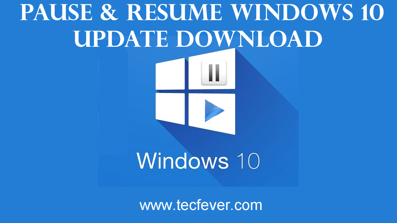 To Pause And Resume Windows 10 Update Download