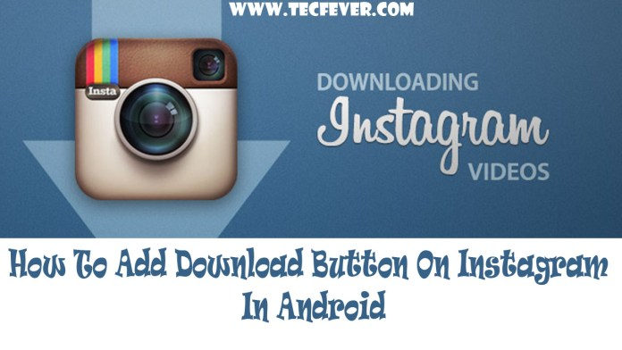 How To Add Download Button On Instagram In Android