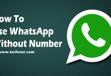 How To Use WhatsApp Without Number