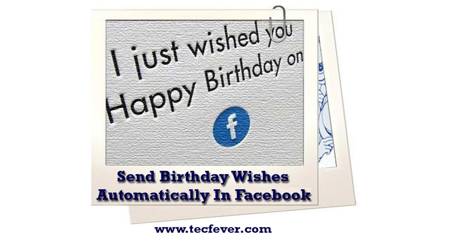 How To Send Birthday Wishes Automatically Facebook