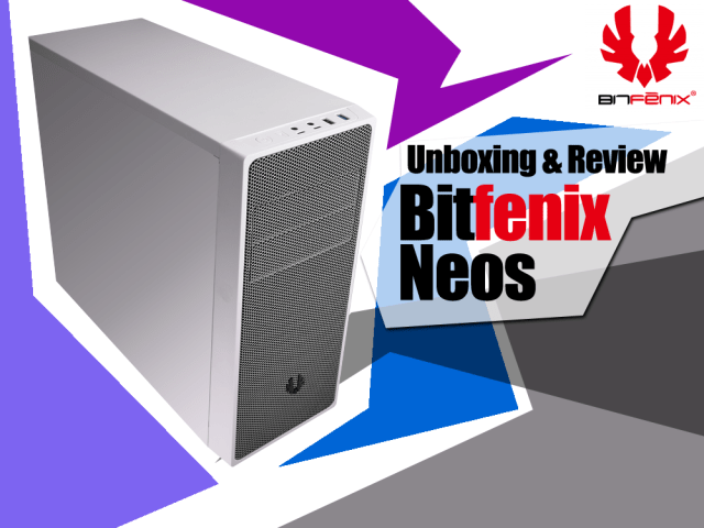 Unboxing & Review: Bitfenix Neos 99