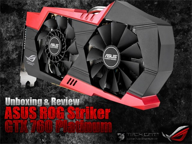 Unboxing & Review: ASUS ROG Striker GTX 760 Platinum 1