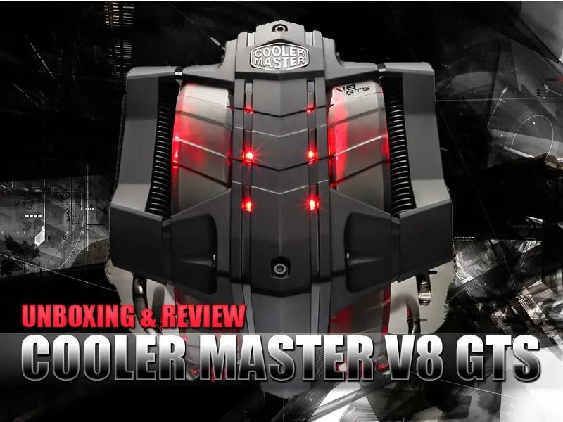 unboxing review cooler master v8 gts cpu cooler. Black Bedroom Furniture Sets. Home Design Ideas