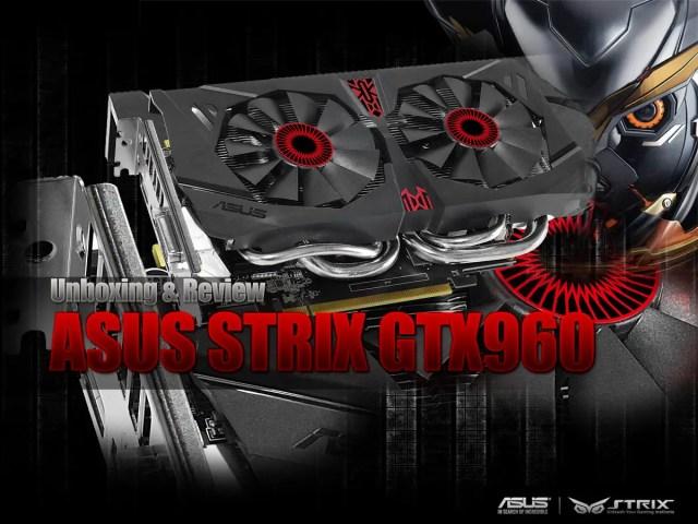 Unboxing & Review: ASUS Strix GTX960 1