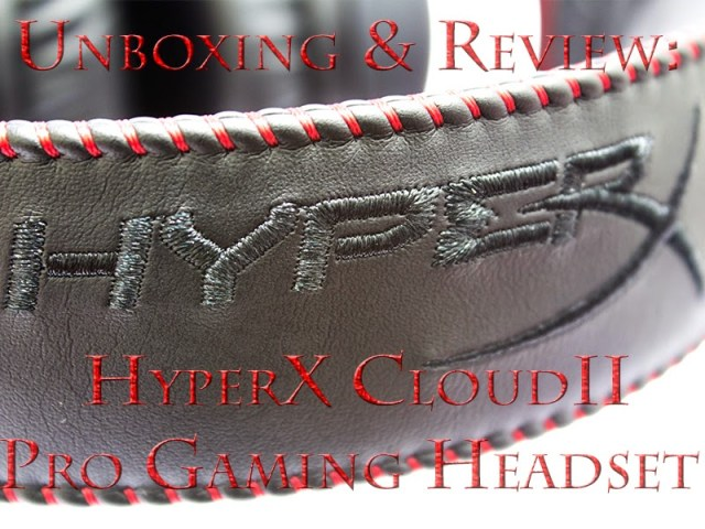 Unboxing & Review: Kingston HyperX Cloud II Pro Gaming Headset 1