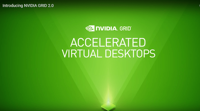 NVIDIA GRID 2.0 Launches with Broad Industry Support 1