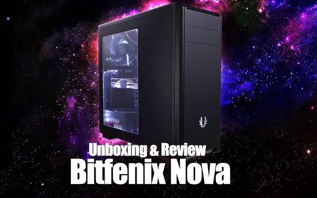 Unboxing & Review: Bitfenix Nova Windowed Edition 71
