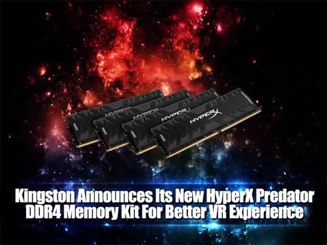 Kingston Announces Its New HyperX Predator DDR4 Memory Kit For Better VR Experience 3