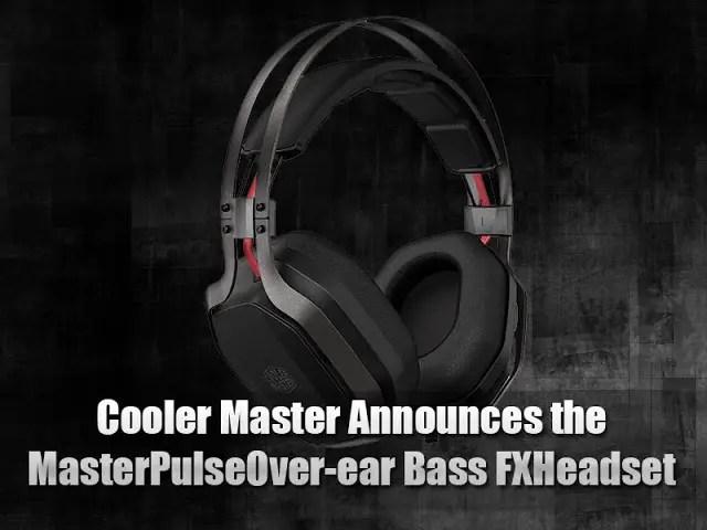 Cooler Master Announces the MasterPulse Over-ear Bass FX Headset At RM299 1