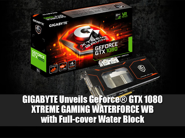 GIGABYTE Unveils GeForce® GTX 1080 XTREME GAMING WATERFORCE WB with Full-cover Water Block 1