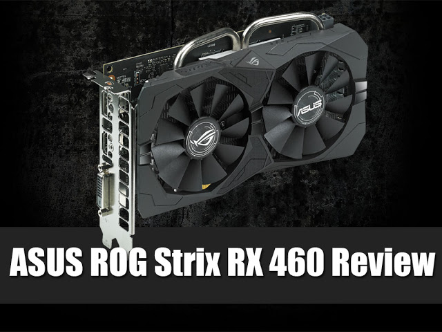 ASUS ROG Strix RX 460 4GB Review 1