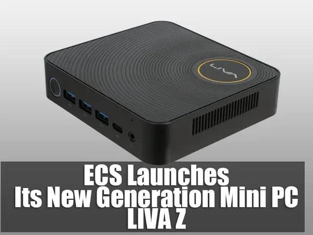 ECS Launches Its New GenerationMini PC, LIVA Z 7