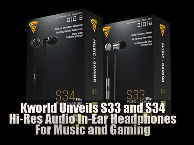 Kworld Unveils S33 and S34 Hi-Res Audio In-Ear Headphones For Music and Gaming 17