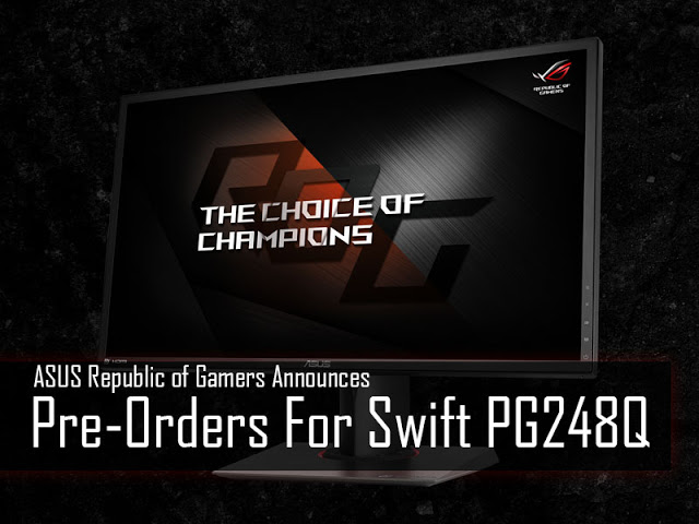 ASUS Republic of Gamers Announces Pre-Orders For Swift PG248Q, Starts From RM 2,619 3