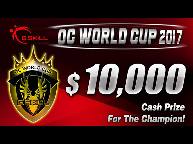 """G.SKILL Announces """"OC World Cup 2017"""" Online Qualifier Overclocking Competition 1"""