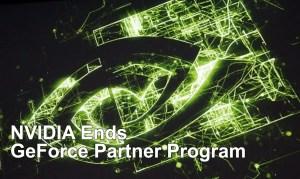 nvidia ends geforce partner program gpp