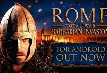 لعبة ROME: Total War – Barbarian Invasion متاحة الآن على أندرويد