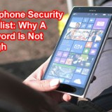 Smartphone Security Checklist: Why A Password Is Not Enough