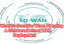 What To Consider When Planning A Software-Defined WAN Deployment