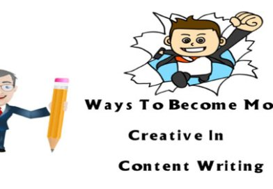 5 Little Known Ways To Become More Creative In Content Writing