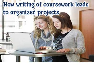 Help In Writing Of Coursework Leads To Organized Projects