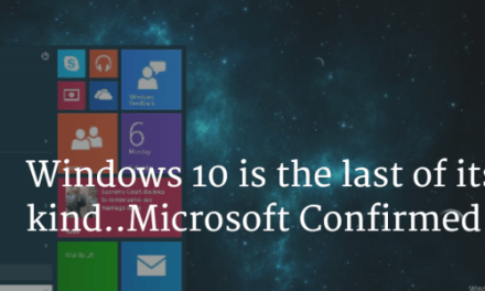 Windows 10 is the last of its kind..Microsoft Confirmed