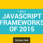 7 Best JavaScript Frameworks of 2015