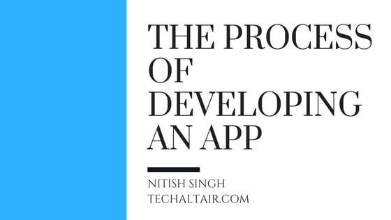 The Process of Developing an App