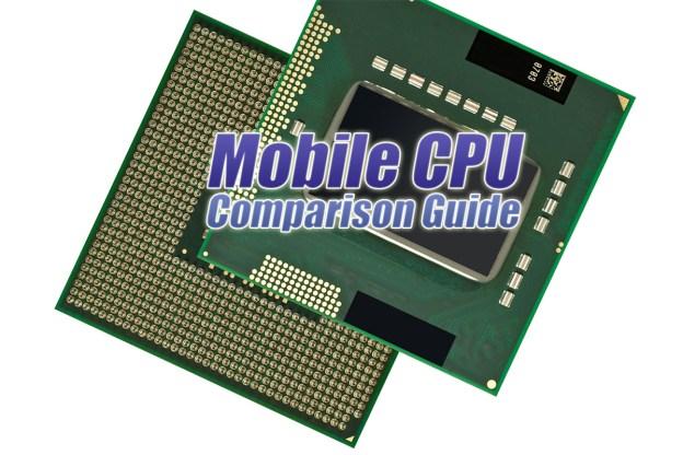 Mobile CPU Comparison Guide