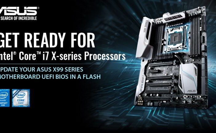 ASUS BIOS for Intel Core i7 X-Series CPUs Released