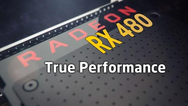True Performance Of The Radeon RX 480 Examined