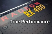 True Performance Of The Radeon RX 480 Examined