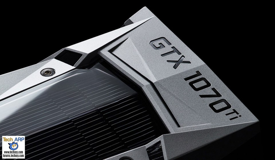 The NVIDIA GeForce GTX 1070 Ti Details Revealed! Rev. 4.0