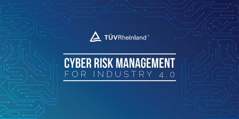 TUV Rheinland : Cyber Risk Management for Industry 4.0