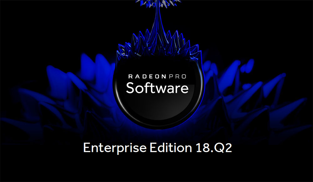 Radeon Pro Software Enterprise Edition 18Q2 Tech Report
