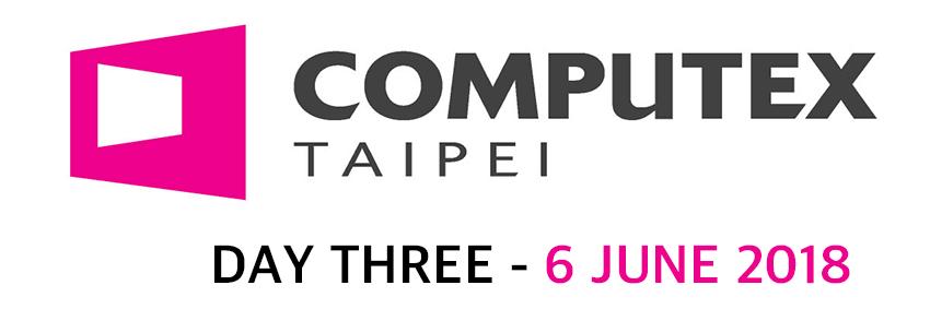 Computex 2018 Day 3
