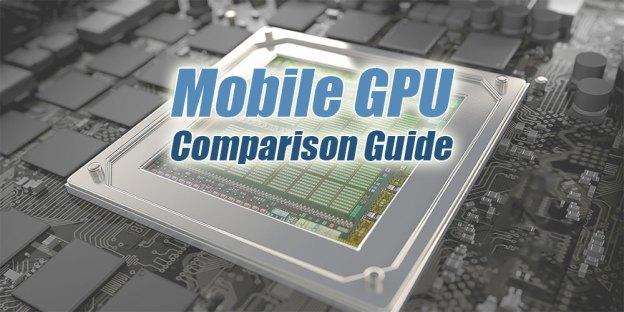 The Tech ARP Mobile GPU Comparison Guide