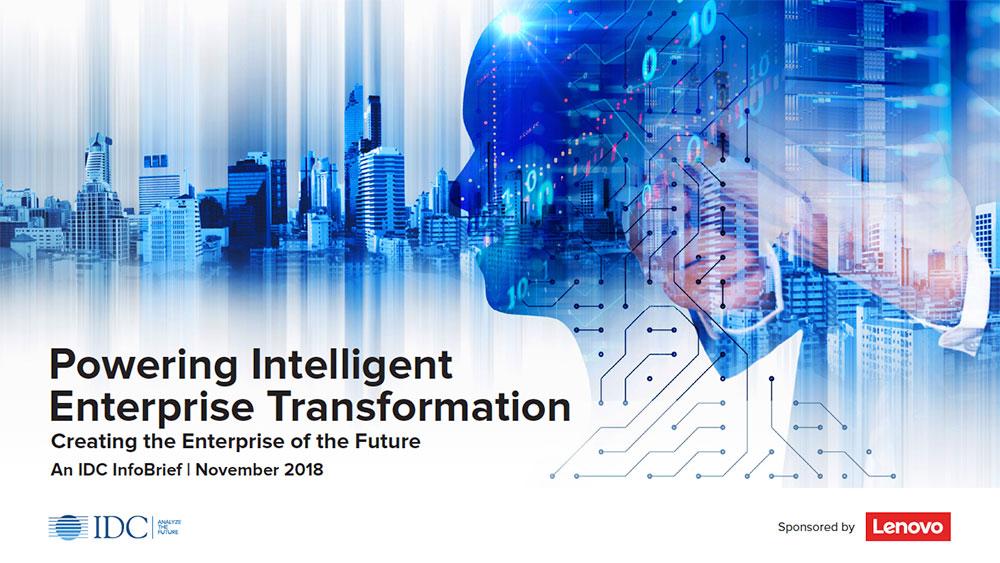 Lenovo + IDC on Powering Intelligent Enterprise Transformation