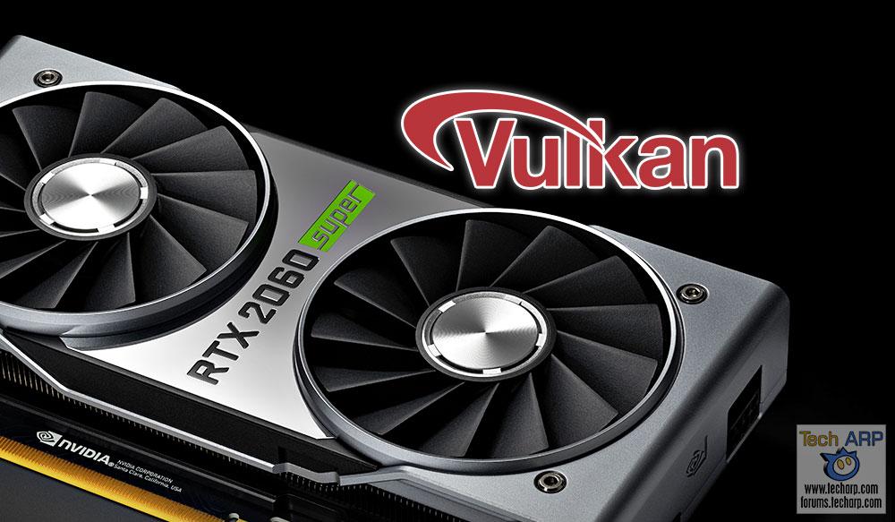 NVIDIA RTX 2060 SUPER Vulkan Performance Examined!   Tech ARP